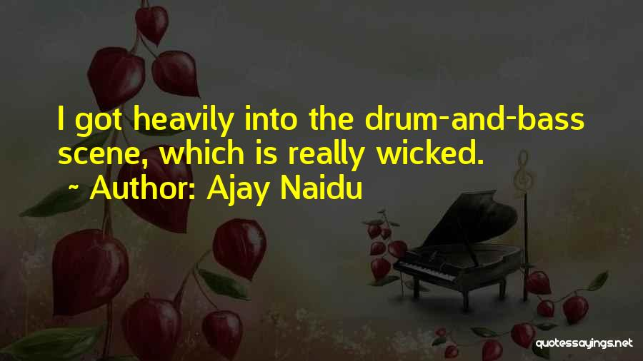 Bass Drum Quotes By Ajay Naidu