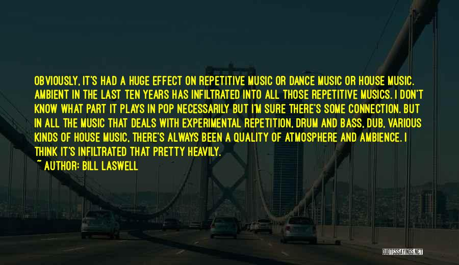 Bass Drum Quotes By Bill Laswell