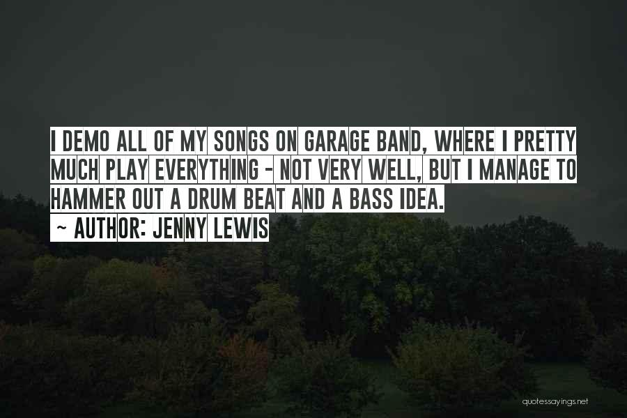 Bass Drum Quotes By Jenny Lewis