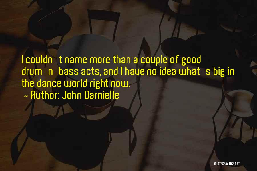 Bass Drum Quotes By John Darnielle
