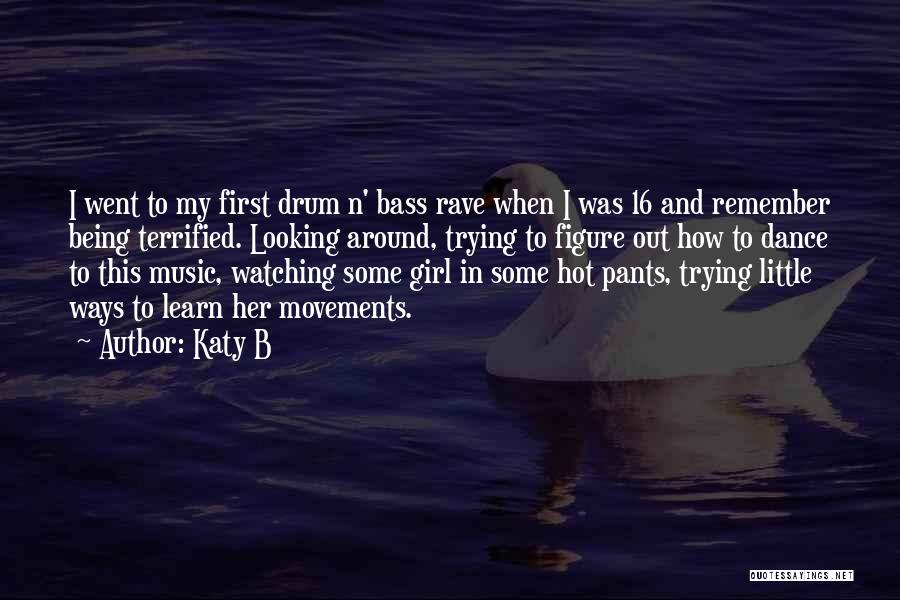 Bass Drum Quotes By Katy B