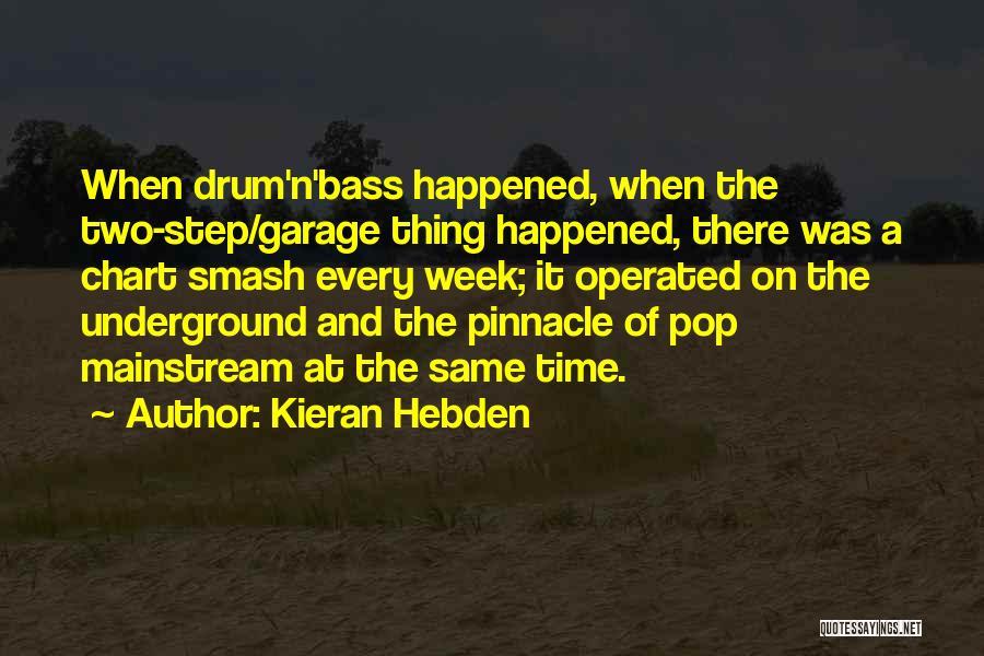 Bass Drum Quotes By Kieran Hebden