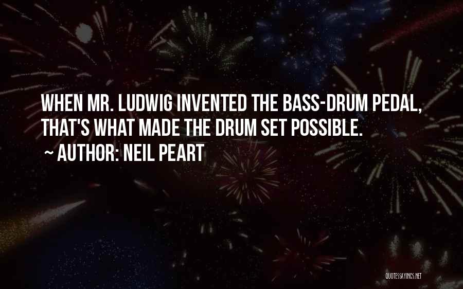 Bass Drum Quotes By Neil Peart