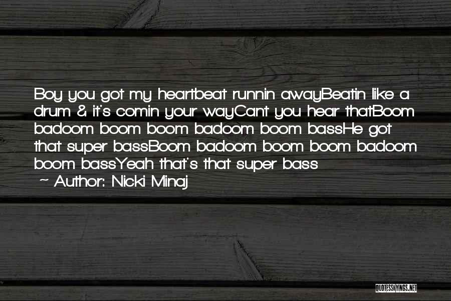 Bass Drum Quotes By Nicki Minaj