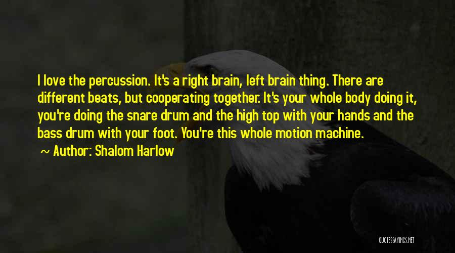 Bass Drum Quotes By Shalom Harlow