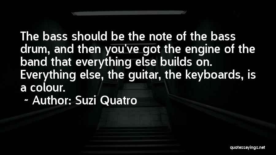 Bass Drum Quotes By Suzi Quatro