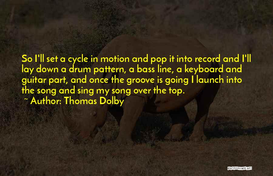 Bass Drum Quotes By Thomas Dolby