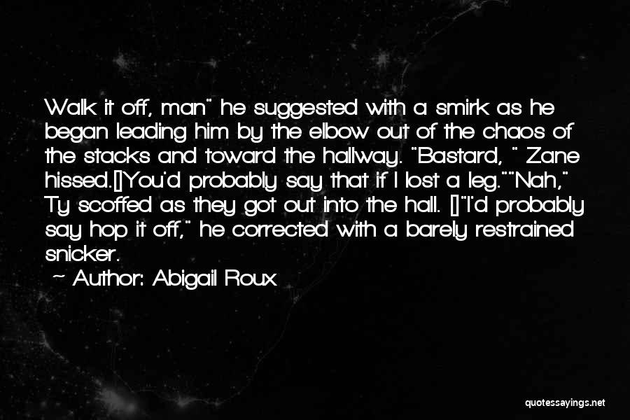 Bastard Man Quotes By Abigail Roux