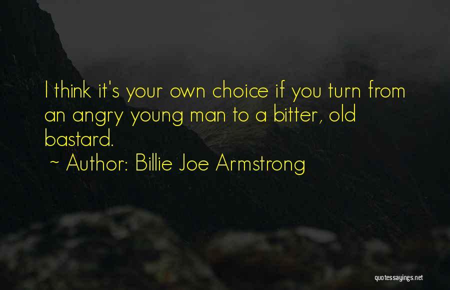 Bastard Man Quotes By Billie Joe Armstrong