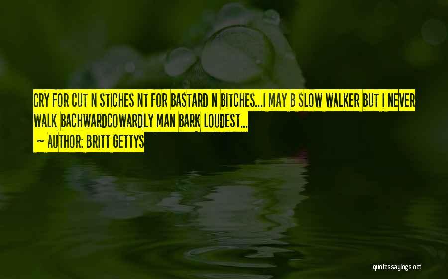 Bastard Man Quotes By Britt Gettys