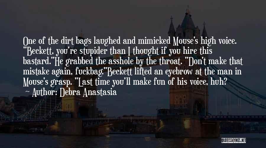 Bastard Man Quotes By Debra Anastasia