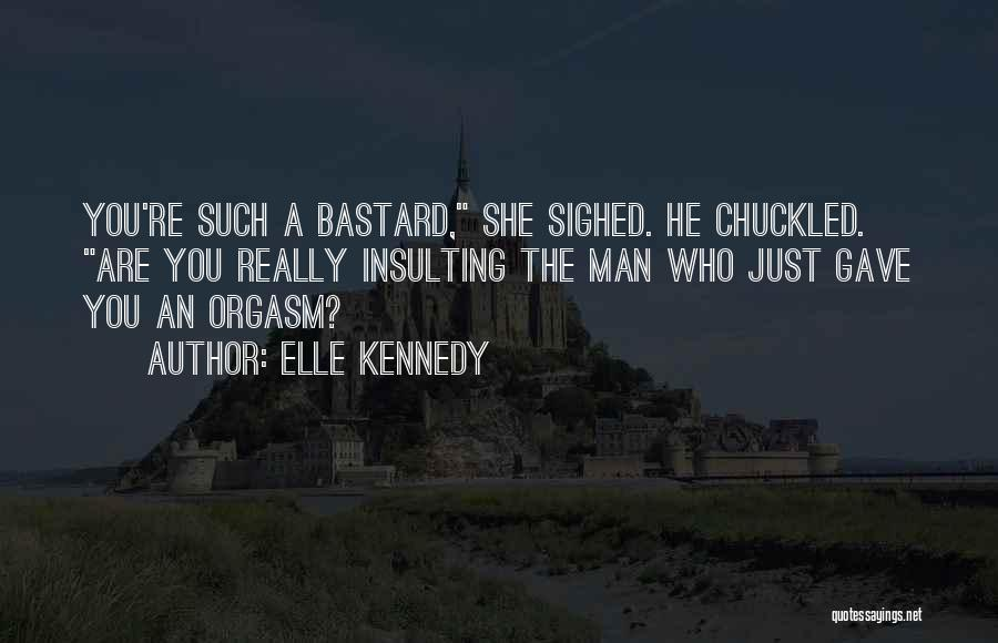 Bastard Man Quotes By Elle Kennedy