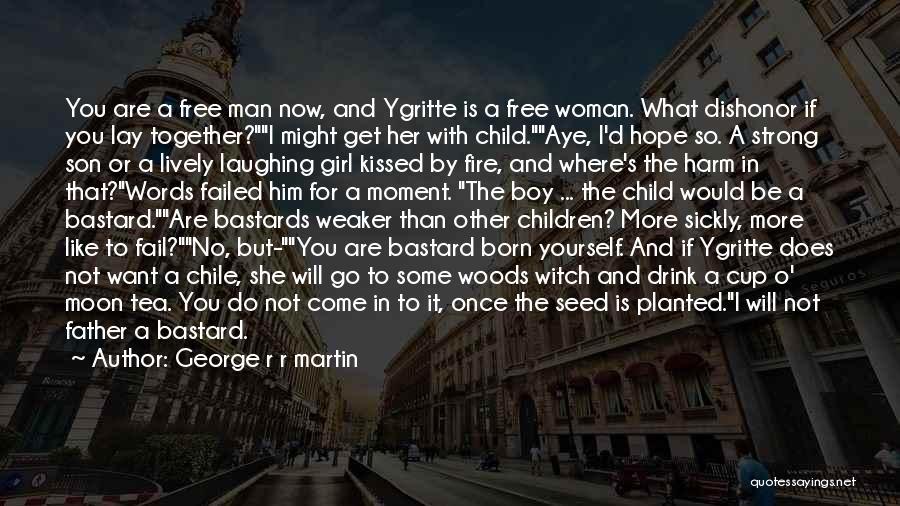 Bastard Man Quotes By George R R Martin