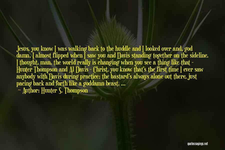 Bastard Man Quotes By Hunter S. Thompson