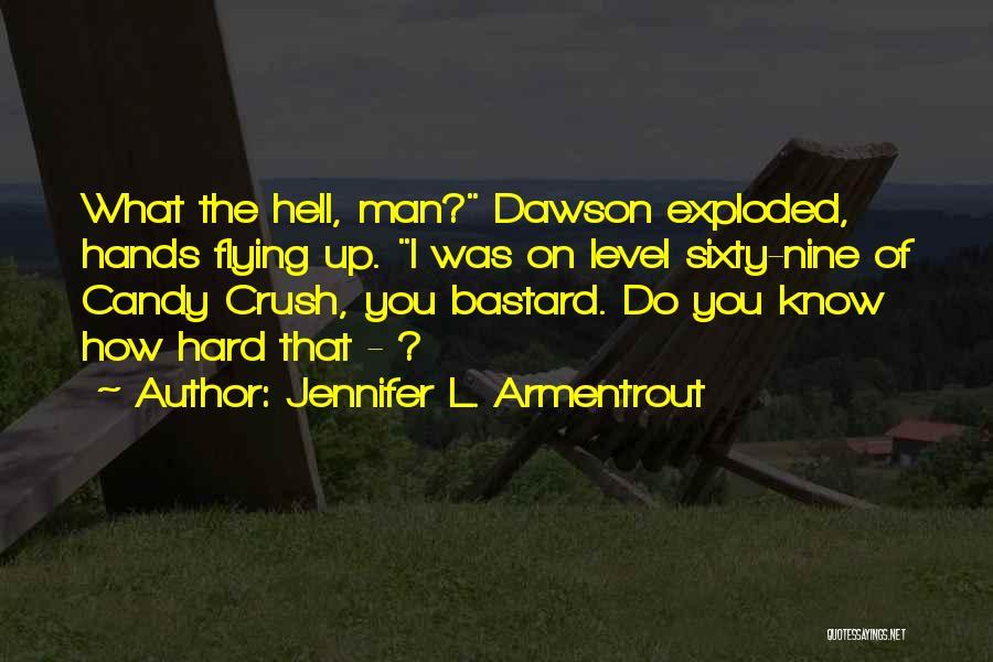 Bastard Man Quotes By Jennifer L. Armentrout