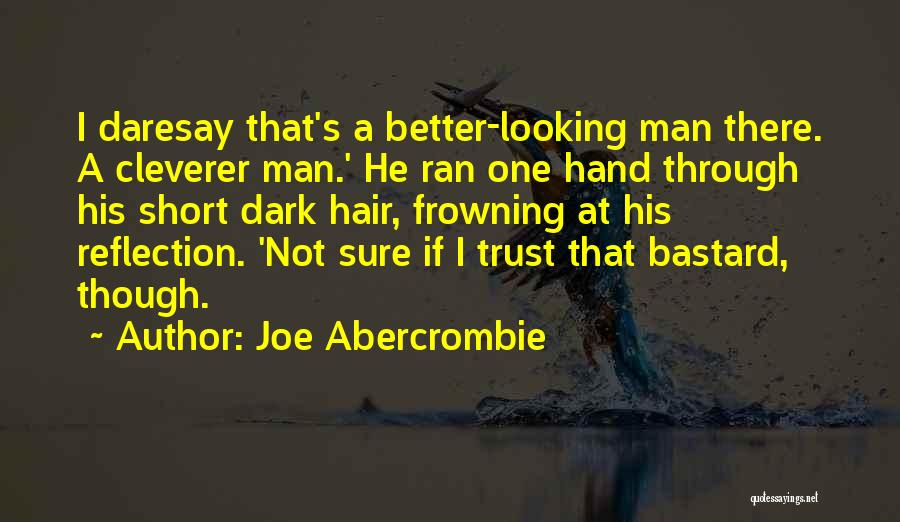 Bastard Man Quotes By Joe Abercrombie