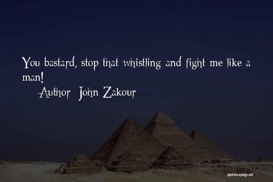Bastard Man Quotes By John Zakour