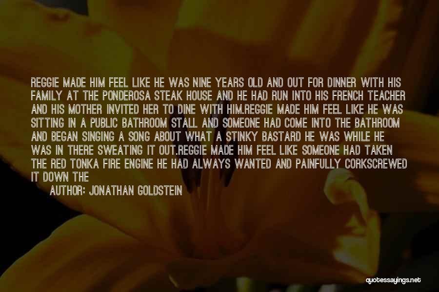 Bastard Man Quotes By Jonathan Goldstein
