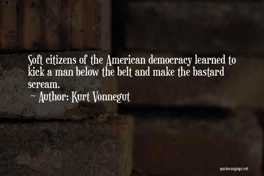 Bastard Man Quotes By Kurt Vonnegut