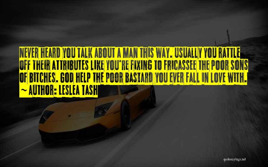 Bastard Man Quotes By Leslea Tash