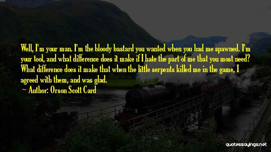 Bastard Man Quotes By Orson Scott Card
