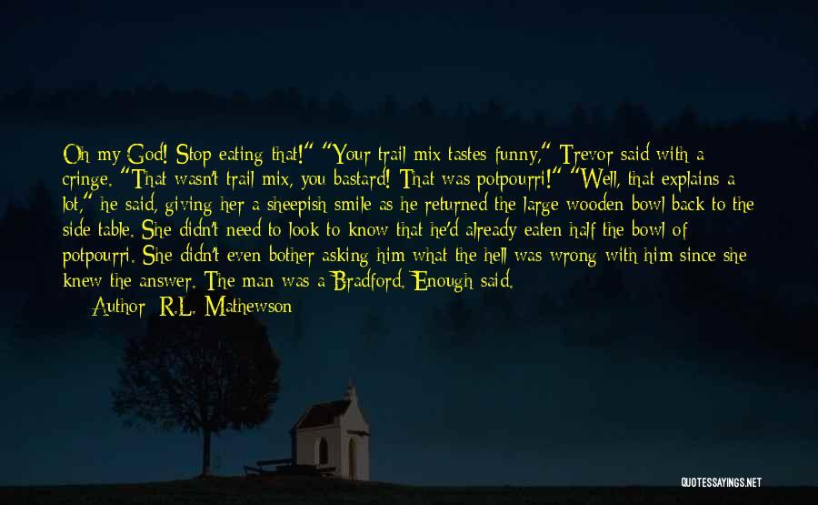 Bastard Man Quotes By R.L. Mathewson
