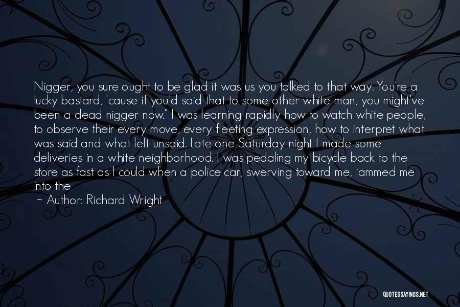 Bastard Man Quotes By Richard Wright