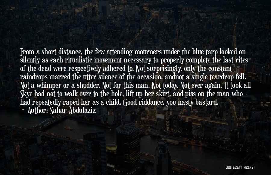 Bastard Man Quotes By Sahar Abdulaziz