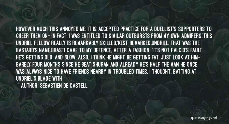 Bastard Man Quotes By Sebastien De Castell