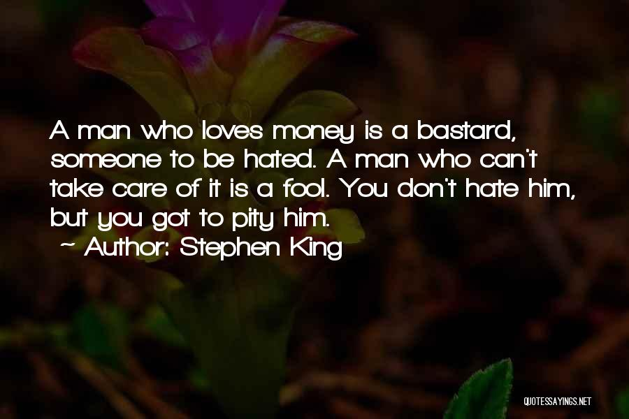 Bastard Man Quotes By Stephen King