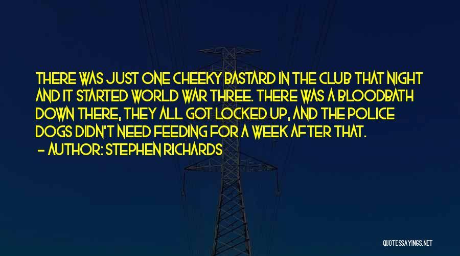 Bastard Man Quotes By Stephen Richards