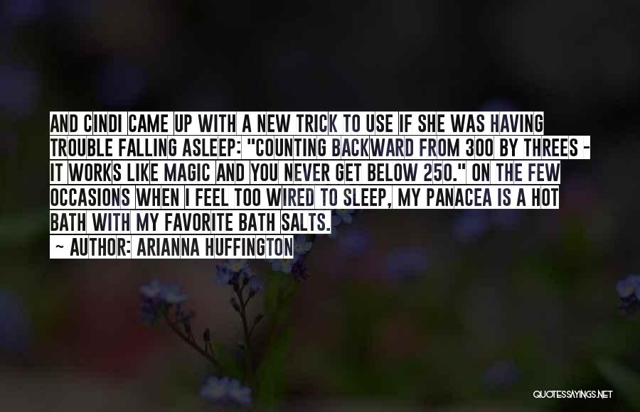 Bath Salts Quotes By Arianna Huffington
