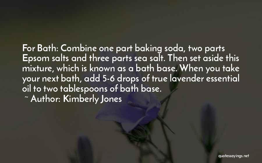 Bath Salts Quotes By Kimberly Jones