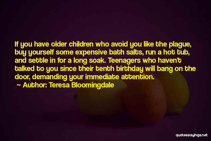 Bath Salts Quotes By Teresa Bloomingdale