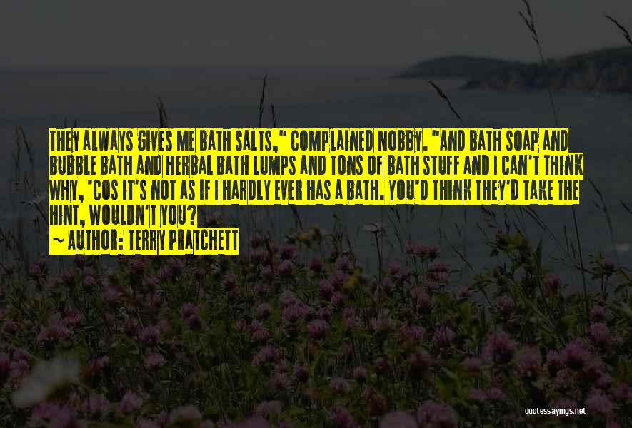 Bath Salts Quotes By Terry Pratchett