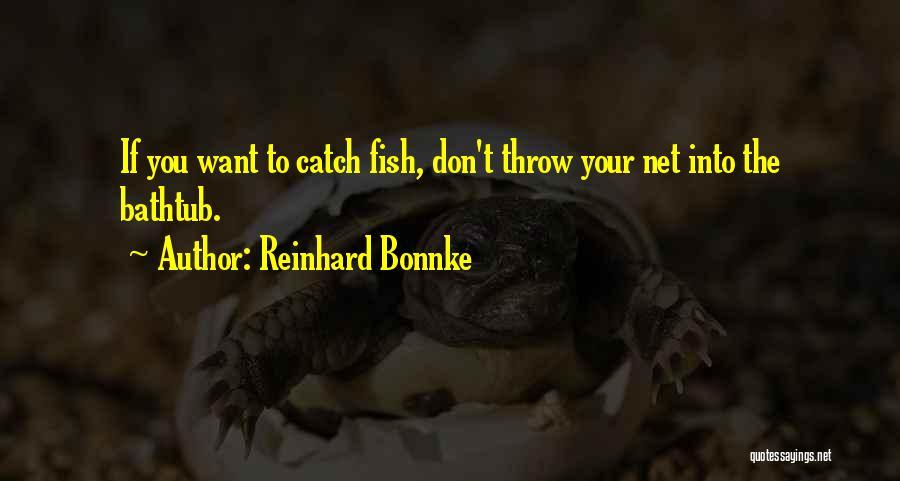 Bathtub Fish Quotes By Reinhard Bonnke