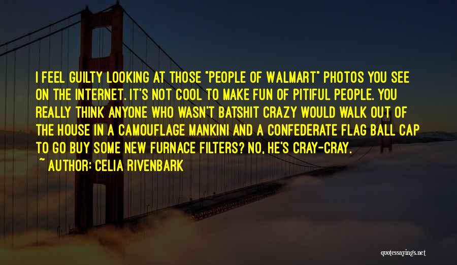Batshit Crazy Quotes By Celia Rivenbark