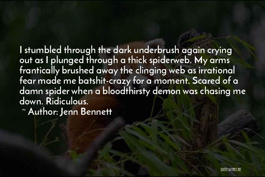 Batshit Crazy Quotes By Jenn Bennett