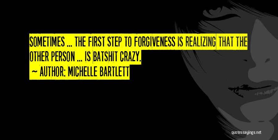 Batshit Crazy Quotes By Michelle Bartlett