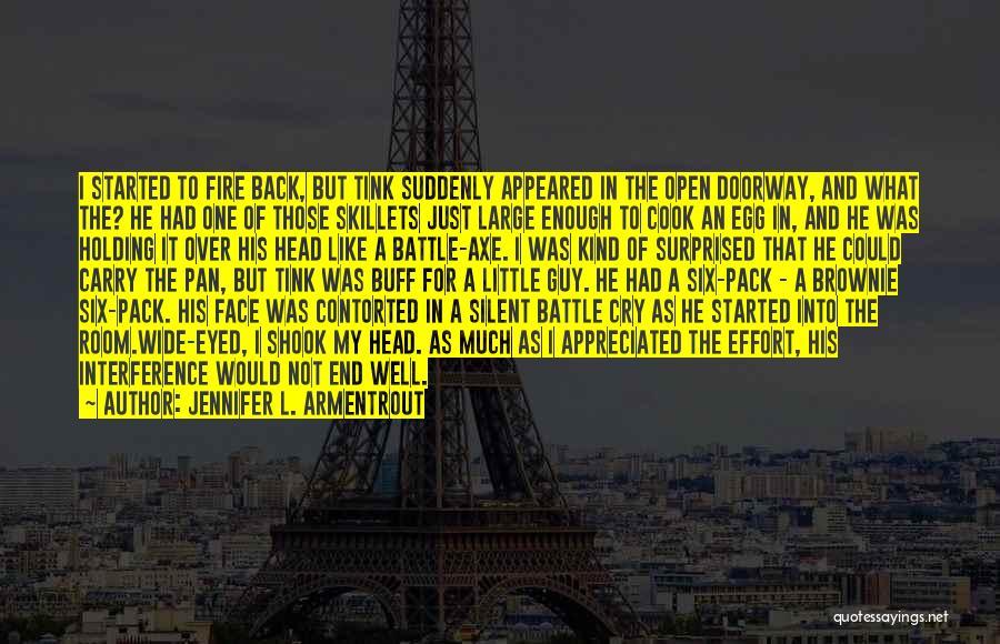 Battle Axe Quotes By Jennifer L. Armentrout