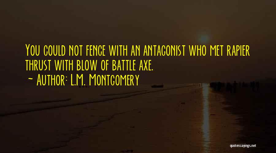 Battle Axe Quotes By L.M. Montgomery