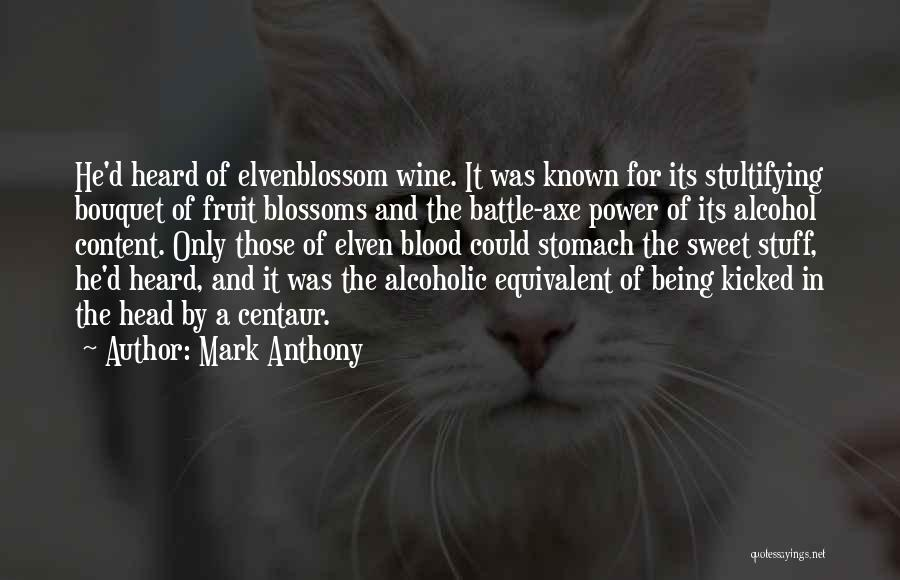 Battle Axe Quotes By Mark Anthony