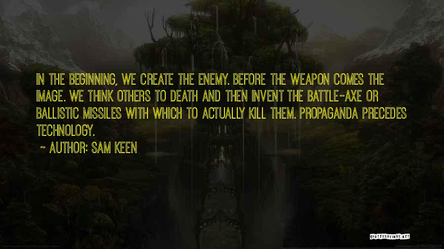 Battle Axe Quotes By Sam Keen