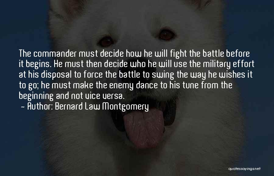 Battle Dance Quotes By Bernard Law Montgomery