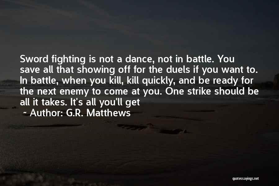 Battle Dance Quotes By G.R. Matthews