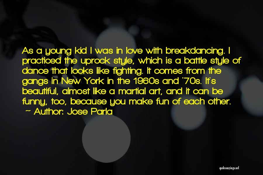 Battle Dance Quotes By Jose Parla