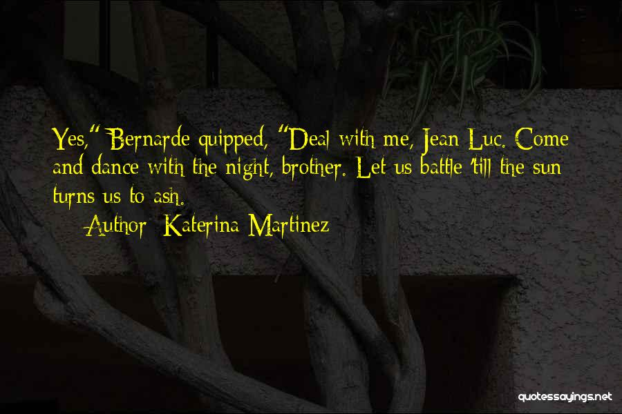 Battle Dance Quotes By Katerina Martinez