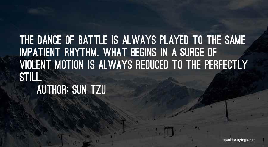 Battle Dance Quotes By Sun Tzu