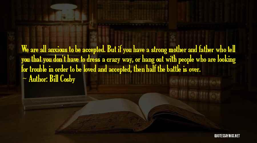 Battle Dress Quotes By Bill Cosby