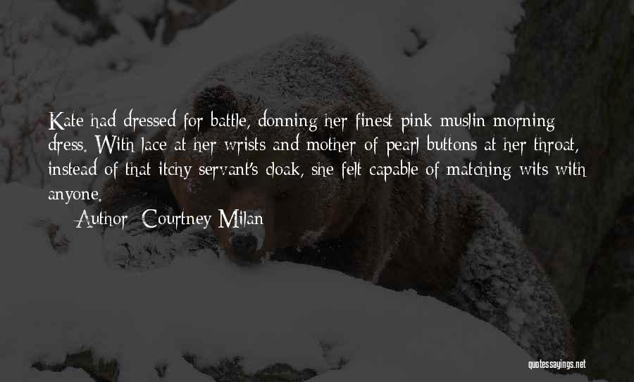 Battle Dress Quotes By Courtney Milan